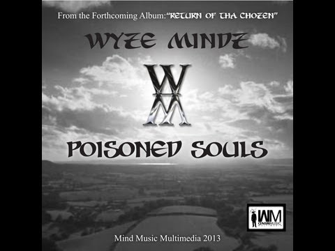 "Wyze Mindz - ""Poisoned Souls"" (Official Music Video) (with lyrics)"
