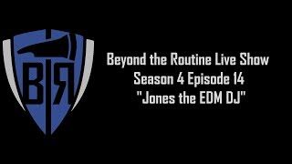 BtR Show - S04E14 - Jones the EDM DJ