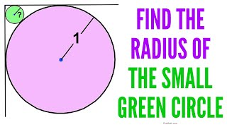 Find the Radius of the Small Green Circle   Step-by-Step Explanation