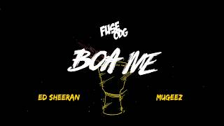 Fuse ODG   Boa Me Ft. Ed Sheeran & Mugeez (Lyric Video) OUT NOW