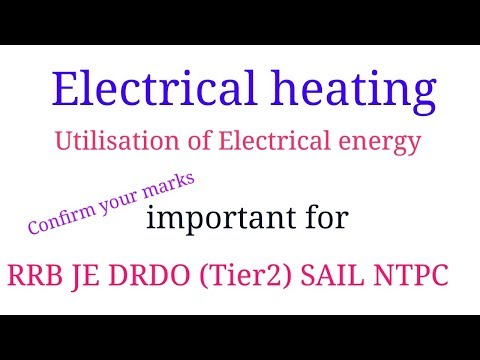 Heating & welding of Electrical - Utilisation of energy Part 4