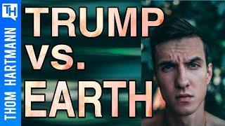 Trump Admin Increases Attack on Planet! (w/ Noah Greenwald)
