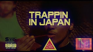 TRAPPIN IN JAPAN EX 𝑝𝑙𝑢𝑠 𝞪lpha