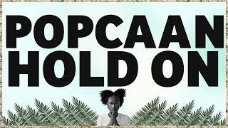 Popcaan   Hold On (Produced By Dre Skull)   OFFICIAL LYRIC VIDEO
