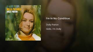 Dolly Parton - I'm In No Condition