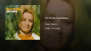 Dolly Parton - I'm In No Condition