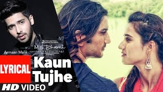 KAUN TUJHE Lyrical Video | Armaan Malik | M.S. DHONI -THE UNTOLD STORY | T-Series