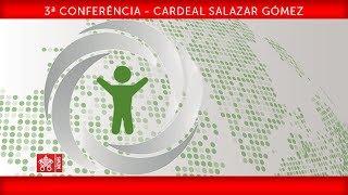 3ª Conferência - Cardeal Salazar Gómez 2019-02-21