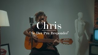 Chris - Se Der Pra Responder (Acoustic)