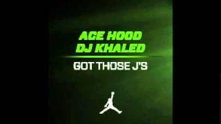 Ace Hood - Got Those J's (Prod By DJ Khaled)