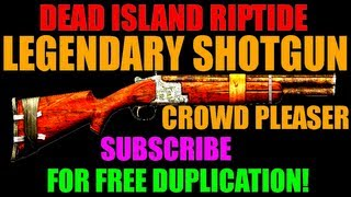 Dead Island Riptide Homerun Crowd Pleaser | Legendary Orange Shotgun | Duplicating For Free! (HD)