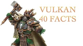 40 Facts and Lore about Vulkan Warhammer 40K