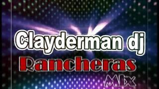 Mezclas de Ranchera Mix Dj Clayderman
