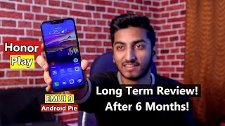 Honor Play Long Term Review After 6 Months of Actual Usage!! (EMUI 9 & Android Pie)