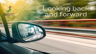 Jesus – looking back, looking forward.