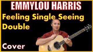 Feelin Single Seeing Double Cover | Emmylou Harris Songs