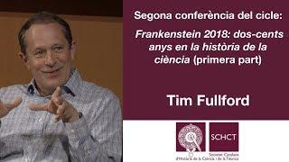 Segona conferència: Frankenstein 2018: dos-cents anys en la història de la ciència (primera part)