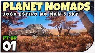 Planet Nomads #01 - Jogo Parecido com No Man