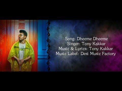 DHEEME DHEEME Full Song With Lyrics ▫ Tony Kakkar Ft  Neha