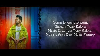 DHEEME DHEEME Full Song With Lyrics Tony Kakkar Ft