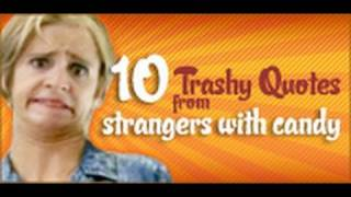 10 Trashiest Quotes from Strangers With Candy