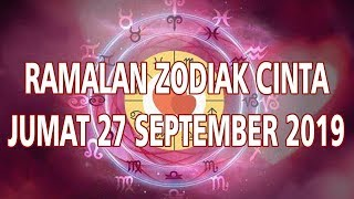 Ramalan Zodiak Cinta Jumat 27 September 2019