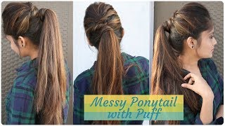 How To: Messy Ponytail With Puff Hairstyle | DIY Easy Hairstyle For College/work/party