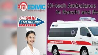 Take Cheerful Transportation by Medivic Ambulance Service in Ranchi