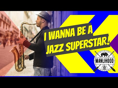 I want to be a jazz superstar! An unrealistic dream is not wrong! Josh Hatcher | Manlihood