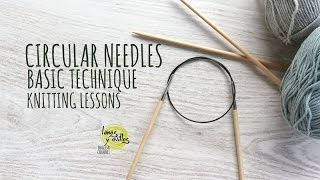 Knitting Lessons - Circular Needles. Basic Technique