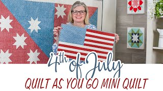 Make A Quilt As You Go July 4th Mini Quilt With Kimberly   Fat Quarter Shop