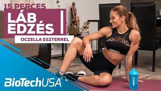 15 perces láb edzés Oczella Eszterrel - BioTechUSA