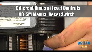 McDonnell Miller No. 5M Manual Reset Switch | Different Types of Level Controls - Weekly Boiler Tips