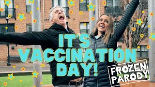 """It's Vaccination Day! - """"For The First Time In Forever"""" Frozen Parody"""