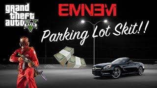 Eminem - Parking Lot Skit (GTA 5) (Explicit)