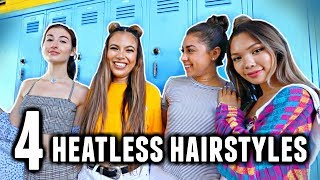 4 EASY HEATLESS HAIRSTYLES FOR BACK TO SCHOOL!✏️📒
