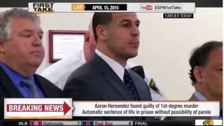 ESPN First Take Aaron Hernandez Trial Verdict Found Guilty Of First Degree Murder 4 15 15