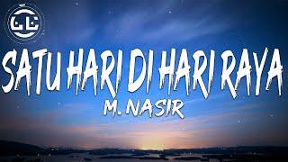 M. Nasir - Satu Hari Di Hari Raya (Lyrics)
