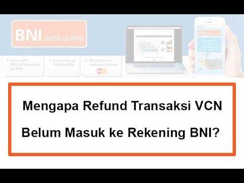 Mengapa Refund Transaksi VCN Belum Masuk ke Rekening BNI?