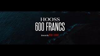 HOOSS  600 Francs  Clip Officiel 2019