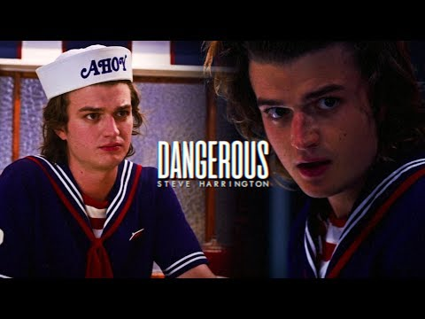 steve harrington | dangerous.