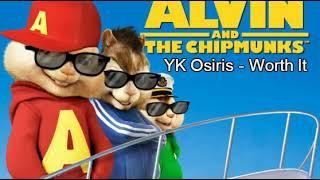 YK Osiris   Worth It (Chipmunk Version)
