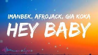 Imanbek x Afrojack - Hey Baby (Lyrics) ft. Gia Koka - YouTube