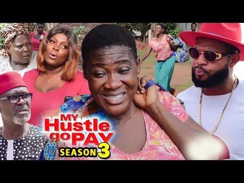 MY HUSTLE GO PAY SEASON 3 - Mercy Johnson | New Movie | 2019 Latest Nigerian Nollywood Movie