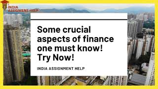 Some crucial aspects of finance one must know!