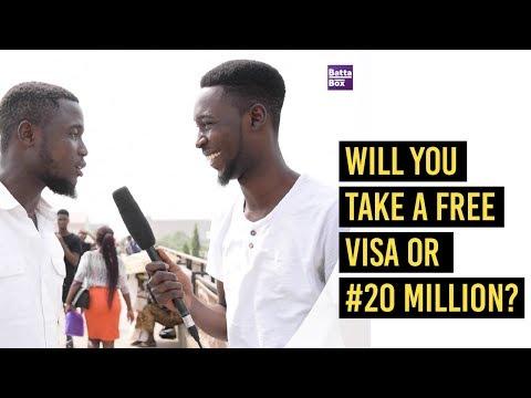 Would you take a Free Visa or #20 Million?