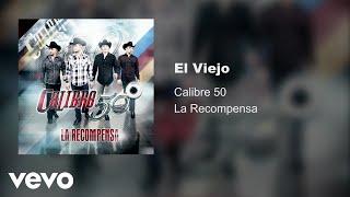 Calibre 50   El Viejo (Audio)