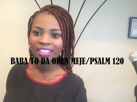 BABA TO DA ORUN MEJE/Psalm 121