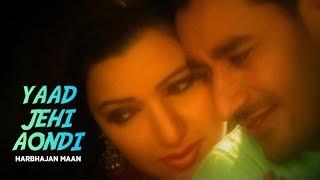 Harbhajan Mann | Yaad Jehi Aaundi Rehndi Hai   - YouTube