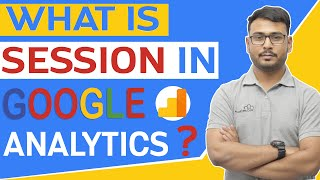 What is Session in Google Analytics | How to measure Session | Explained in Hindi